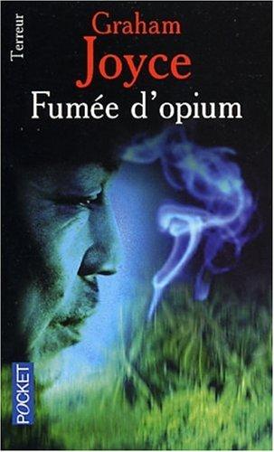 Fumées Dopium Graham Joyce
