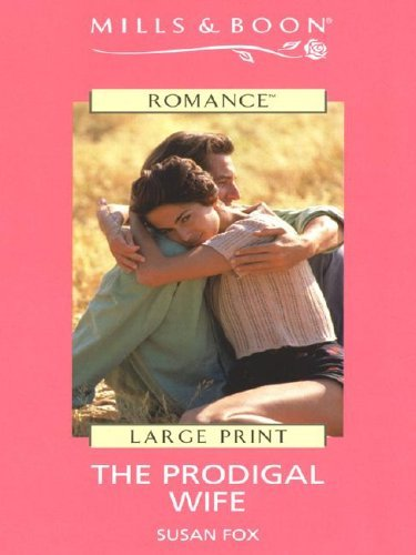 The Prodigal Wife  by  Susan Fox