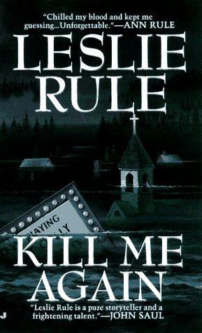 Kill Me Again  by  Leslie Rule