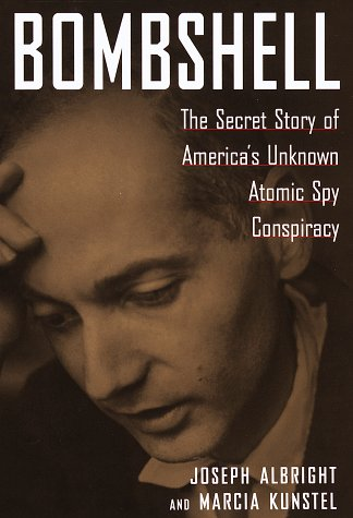 Bombshell : The Secret Story of Americas Unknown Atomic Spy Conspiracy Joseph Albright