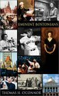 Eminent Bostonians  by  Thomas H. OConnor