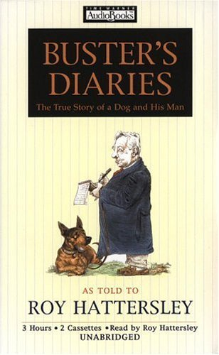 Busters Diaries : The True Story of a Dog and His Man Roy Hattersley