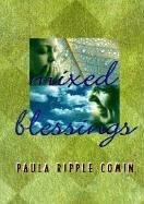 Mixed Blessings  by  Paula Ripple Comin