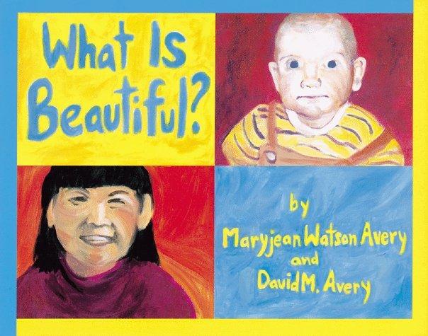 What Is Beautiful? Maryjean Watson Avery