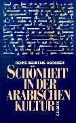 Schönheit in der arabischen Kultur Doris Behrens-Abouseif