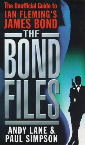 The Bond Files: The Only Complete Guide to James Bond in Books, Films, TV and Comics  by  Andrew Lane