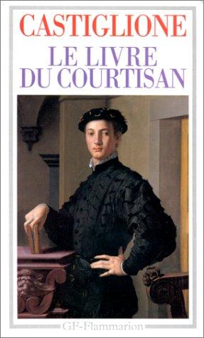 Le Livre Du Courtisan Baldassare Castiglione