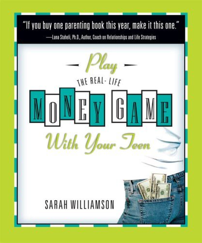 Play the Real-Life Money Game with Your Teen Sarah Williamson