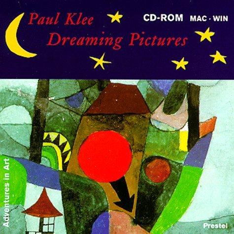 Dreaming Pictures: Paul Klee Jürgen von Schemm