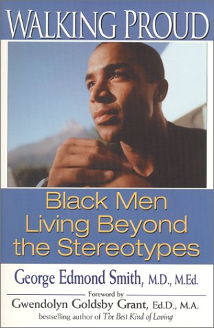 Walking Proud: Black Men Living Beyond the Stereotypes Annie Smith