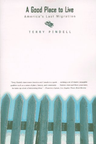 A Good Place to Live: Americas Last Migration Terry Pindell
