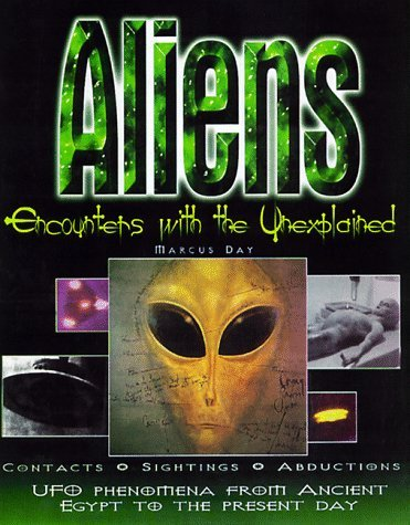 Aliens: Encounters with the Unexplained  by  Marcus Day