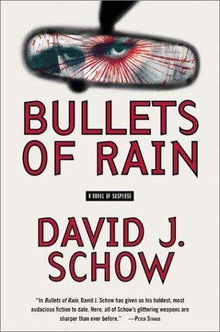 Bullets of Rain  by  David J. Schow
