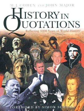 History in Quotations: Reflecting 5000 Years of World History M.J. Cohen