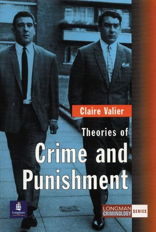Theories of Crime and Punishment  by  Claire Valier