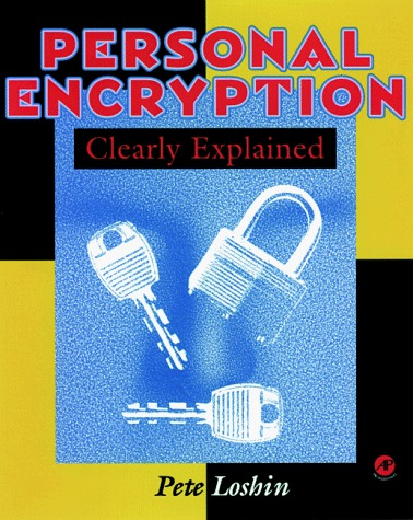 Personal Encryption Clearly Explained Pete Loshin