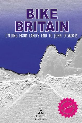 Bike Britain: Cycling from Lands End to John OGroats  by  Paul Salter