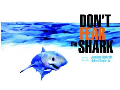 Dont Fear The Shark Jonathan Kathrein