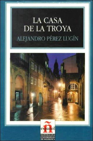 La Casa De La Troya/the House of Troya (Leer En Espanol, Level 3)  by  Alejandro Pérez Lugín