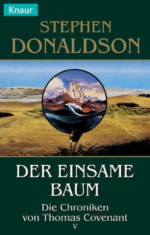 Der einsame Baum (Die Chroniken von Thomas Covenant, #5)  by  Stephen R. Donaldson