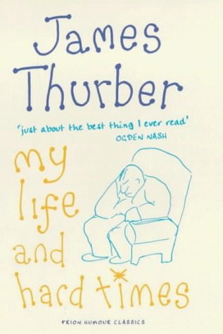 My Life And Hard Times James Thurber