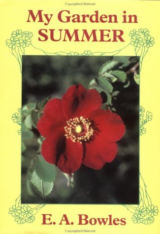 My Garden in Summer  by  E.A. Bowles