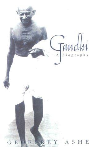 Gandhi: A Biography Geoffrey Ashe
