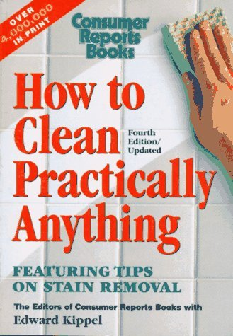 How to Clean Practically Anything Edward Kippel