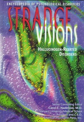 Strange Visions: Hallucinogen-Related Disorder Linda N. Bayer