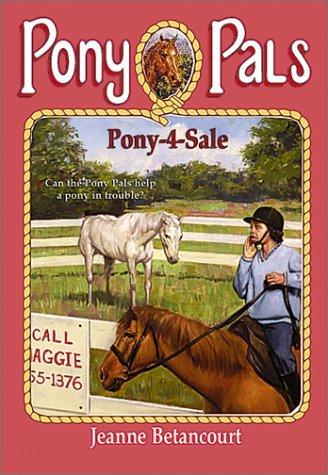 Pony-4-Sale (Pony Pals, #30) Jeanne Betancourt