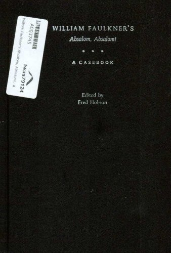 William Faulkners Absalom, Absalom!: A Casebook Fred Hobson