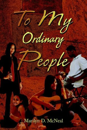 To My Ordinary People  by  Marilyn D. McNeal