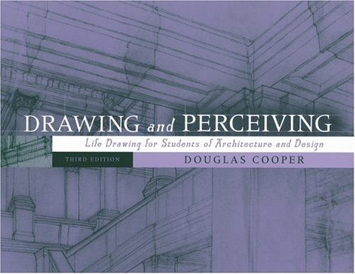 Drawing and Perceiving: Life Drawing for Students of Architecture and Design  by  Douglas Cooper
