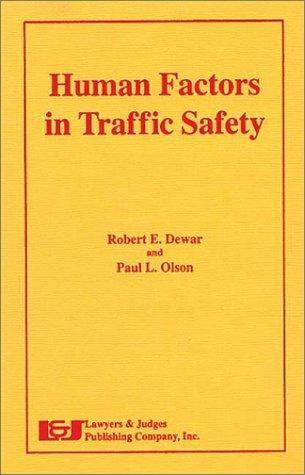 Human Factors in Traffic Safety  by  Robert E. Dewar