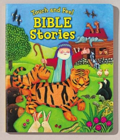 Touch And Feel Bible Stories (Touch and Feel  by  Beverly Larson