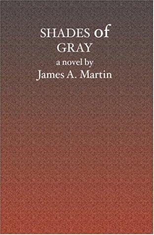 Shades of Gray James  A. Martin