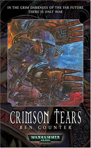 Crimson Tears (Soul Drinkers, #3) Ben Counter