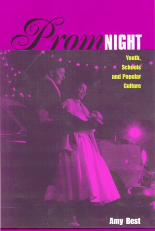 Prom Night: Youth, Schools and Popular Culture  by  Amy L. Best