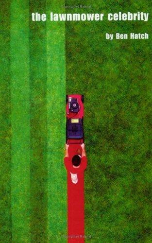 The Lawnmower Celebrity  by  Ben Hatch