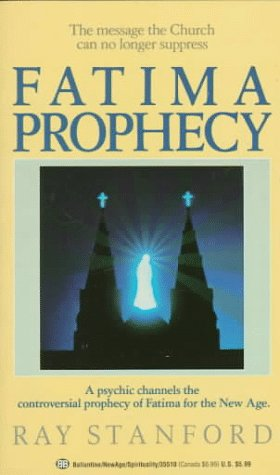 Fatima Prophecy   Days Of Darkness Promise Of Light Ray Stanford