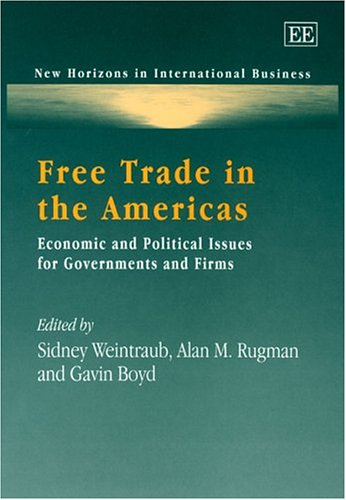 Free Trade in the Americas: Economic and Political Issues for Governments and Firms Sidney Weintraub