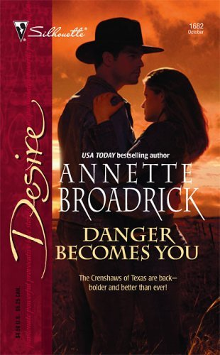 Danger Becomes You (Silhouette Desire #1682)  by  Annette Broadrick