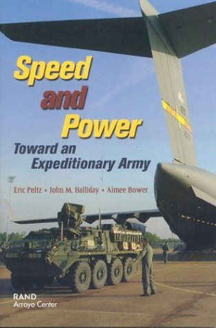 Speed and Power: Toward an Expeditionary Army  by  Eric Peltz