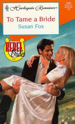 To Tame a Bride  by  Susan Fox