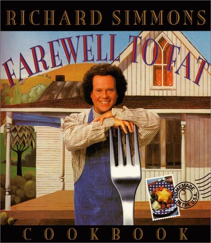 The Richard Simmons Farewell to Fat Cookbook: Homemade in the U. S. A.  by  Richard Simmons