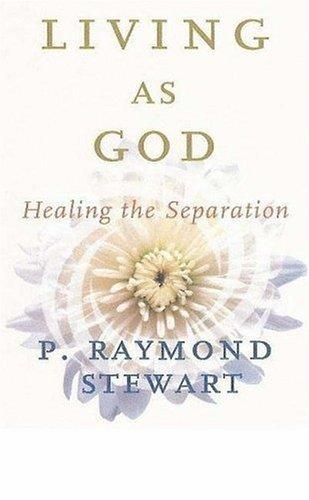Living as God  by  P. Raymond Stewart