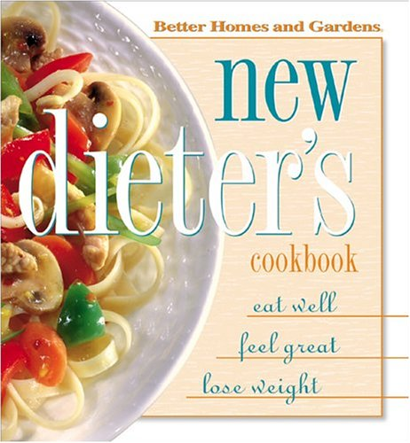 New Dieters Cookbook (Better Homes & Gardens  by  Better Homes and Gardens