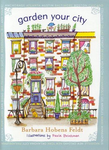 Garden Your City  by  Barbara Hobens Feldt