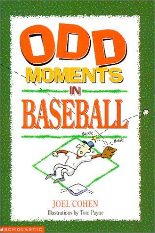 Odd Moments in Sports  by  Joel Cohen
