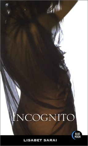Incognito  by  Lisabet Sarai